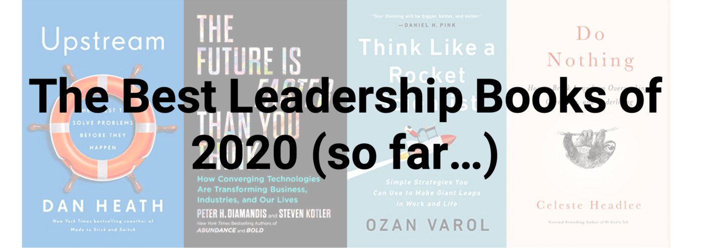 The Best Leadership Books of 2020 (so far...)
